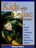 Kids with Celiac Disease: A Family Guide to Raising Happy, Healthy, Gluten-Free Children