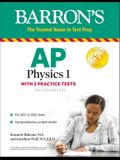 AP Physics 1: With 2 Practice Tests