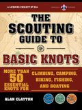 The Scouting Guide to Basic Knots: An Officially-Licensed Book of the Boy Scouts of America: More Than 50 Essential Knots for Climbing, Camping, Hikin