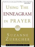Using the Enneagram in Prayer: A Contemplative Guide