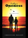 Walking in Oneness: Taking the Father by the Hand