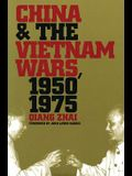 China and the Vietnam Wars, 1950-1975