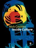 Inside Culture: Re-Imagining the Method of Cultural Studies
