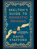 Skelton's Guide to Domestic Poisons