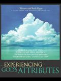 Experiencing God's Attributes: Pursuing God with Your Whole Heart, Mind, and Soul - Thirteen Opportunities for Discovery