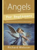 Angels for Beginners: Understand & Connect with Divine Guides & Guardians