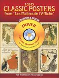 120 Classic Posters from Les Maitres de L'Affiche [With CDROM]