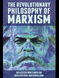 The Revolutionary Philosophy of Marxism: Selected Writings on Dialectical Materialism