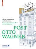 Post Otto Wagner: Von Der Postsparkasse Zur Postmoderne / From the Postal Savings Bank to Post-Modernism