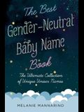 The Best Gender-Neutral Baby Name Book: The Ultimate Collection of Unique Unisex Names