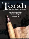 Torah: The Five Books of Moses: Parallel Study Bible Hebrew / English - Volume II