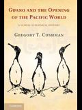 Guano and the Opening of the Pacific World: A Global Ecological History