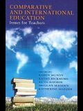 Comparative and International Education: Issues for Teachers. Edited by Karen Mundy ... [Et Al.]