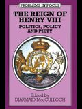 The Reign of Henry VIII: Politics, Policy and Piety