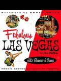 Fabulous Las Vegas in the '50s: Glitz, Glamour and Games