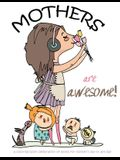 Mothers are awesome!: A coloring book celebration of moms for mother's day or any day