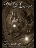 Conference with the Dead