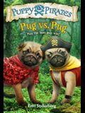 Puppy Pirates #6: Pug vs. Pug