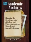 Academic Archives:: Managing the Next Generation of College and University Archives, Records, and Special Collections