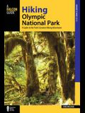 Hiking Olympic National Park: A Guide to the Park's Greatest Hiking Adventures