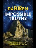 Impossible Truths: Amazing Evidence of Extraterrestrial Contact