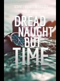 Dread Naught but Time: Scribes Divided Anthology, Vol. 2: Short Stories