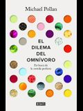 El Dilema del Omnivoro / The Omnivore's Dilemma: A Natural History of Four Meals: En Busca de la Comida Perfecta