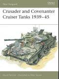 Crusader and Covenanter Cruiser Tanks 1939-45