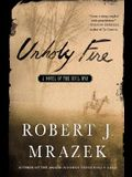 Unholy Fire: A Novel of the Civil War