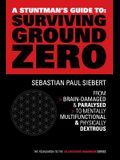 A Stuntman's Guide to Surviving Ground Zero