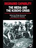 Degraded Capability: The Media and the Kosovo Crisis
