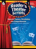 Reader's Theater Scripts, Grade 1: Improve Fluency, Vocabulary, and Comprehension [With CDROM]