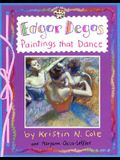 Edgar Degas: Paintings That Dance: Paintings That Dance