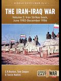 The Iran-Iraq War. Volume 2 (Revised & Expanded Edition): Iran Strikes Back, June 1982-December 1986