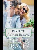 Perfect: An Italian Lovers Book