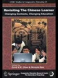 Revisiting the Chinese Learner: Changing Contexts, Changing Education