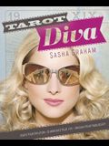 Tarot Diva: Ignite Your Intuition, Glamourize Your Life, Unleash Your Fabulousity!