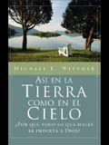 Asi en la tierra Como en el cielo: Why Everything You Do Matters to God (Spanish Edition)