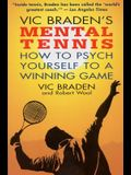Vic Braden's Mental Tennis: How to Psych Yourself to a Winning Game