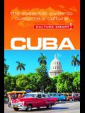 Cuba - Culture Smart!, Volume 75: The Essential Guide to Customs & Culture