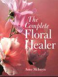 The Complete Floral Healer