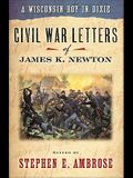 A Wisconsin Boy in Dixie: Civil War Letters of James K. Newton