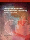 The University in Africa and Democratic Citizenship. Hothouse or Training Ground?
