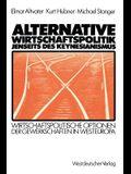 Alternative Wirtschaftspolitik Jenseits Des Keynesianismus: Wirtschaftspolitische Optionen Der Gewerkschaften in Westeuropa