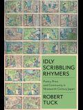 Idly Scribbling Rhymers: Poetry, Print, and Community in Nineteenth-Century Japan