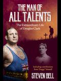 A Man of All Talents: The Extraordinary Life of Douglas 'duggy' Clark