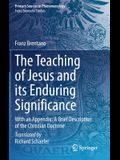 The Teaching of Jesus and Its Enduring Significance: With an Appendix: 'a Brief Description of the Christian Doctrine'