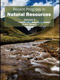 Recent Progress in Natural Resources: Volume V