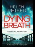 Dying Breath: Unputdownable Serial Killer Fiction