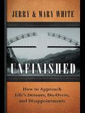 Unfinished: How to Approach Lifes Detours, Do-Overs, and Disappointments